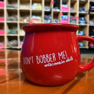 Bobbers Don't Bobber Me Coffee Cup